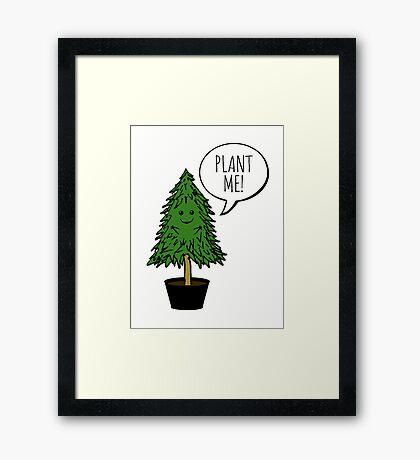Plant More Trees Framed Print