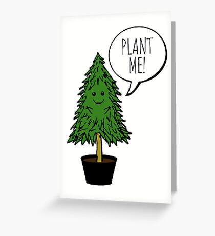 Plant More Trees Greeting Card