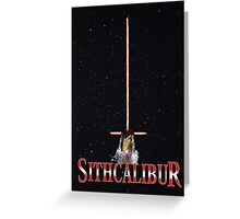 Sithcalibur Greeting Card