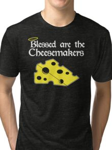 Blessed Are The Cheese Makers Tri-blend T-Shirt