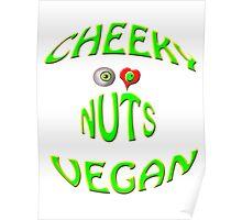 cheeky vegan , i love nuts Poster