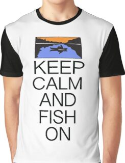 KEEP CALM AND FISH ON Graphic T-Shirt