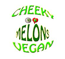 cheeky vegan ,i love melons Photographic Print