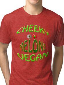 cheeky vegan ,i love melons Tri-blend T-Shirt