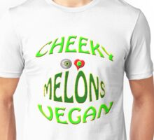 cheeky vegan ,i love melons Unisex T-Shirt