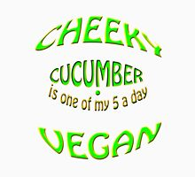 cheeky vegan , cucumber is 1 of my 5 a day Women's Fitted V-Neck T-Shirt