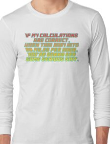 Back to the future quote Long Sleeve T-Shirt