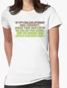 Back to the future quote Womens Fitted T-Shirt