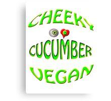 cheeky vegan , i love cucumber Canvas Print