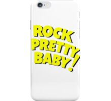 Rock pretty baby title iPhone Case/Skin
