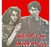 Netflix and kill Photographic Print