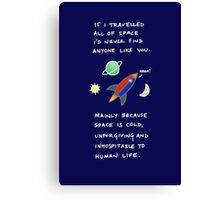 I'd Never Find You In Space Canvas Print