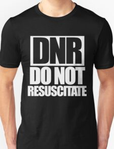 DNR do not resuscitate  T-Shirt