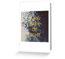 Made Of Light Greeting Card