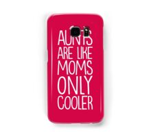 Aunts are cool Samsung Galaxy Case/Skin
