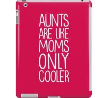 Aunts are cool iPad Case/Skin