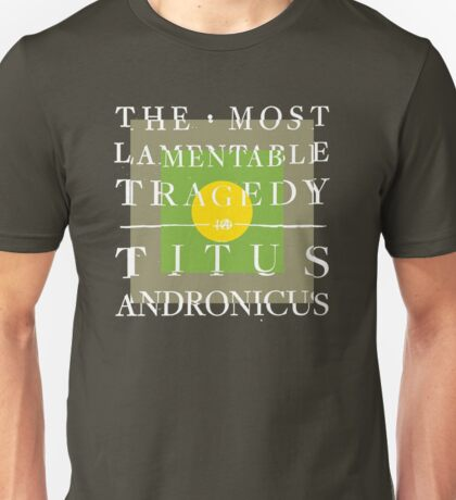 Titus Andronicus - The Most Lamentable Tragedy Unisex T-Shirt