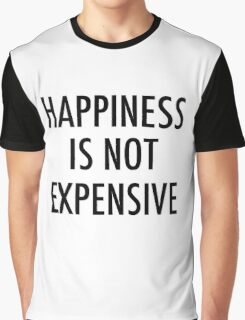 happiness is not expensive  Graphic T-Shirt