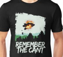 Remember the cant Unisex T-Shirt