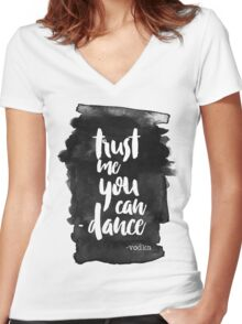 Trust Me You Can Dance Women's Fitted V-Neck T-Shirt
