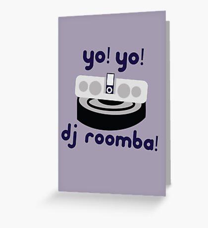 YO! YO! DJ ROOMBA Greeting Card
