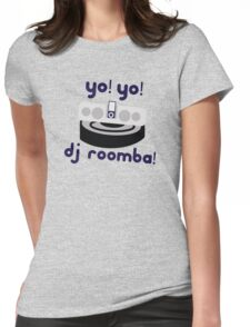 YO! YO! DJ ROOMBA Womens Fitted T-Shirt