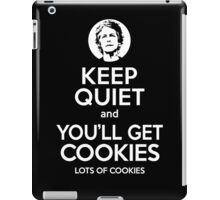 Keep Quiet, and You'll Get Cookies. Lots of cookies. iPad Case/Skin