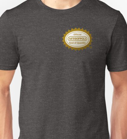 The WTGCFPCLI Seal of Quality Unisex T-Shirt