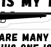 This Is My Rifle There Are Many Like It T Shirt Sticker