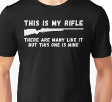 This Is My Rifle There Are Many Like It T Shirt Unisex T-Shirt