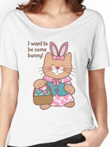 I Want to Be Some Bunny, Easter Cat Women's Relaxed Fit T-Shirt