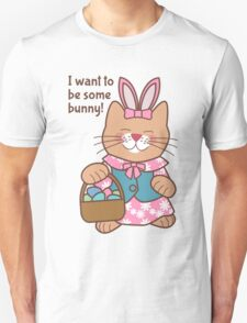 I Want to Be Some Bunny, Easter Cat T-Shirt