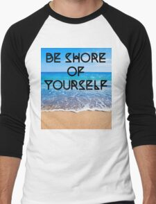 Be Shore of Yourself Men's Baseball ¾ T-Shirt