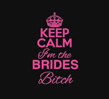 Keep Calm I'm the Brides Bitch (Hen Night) Womens Fitted T-Shirt