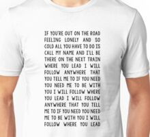 Where you lead Unisex T-Shirt