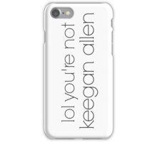 Pretty Little Liars Lol You're Not Keegan Allen iPhone Case/Skin