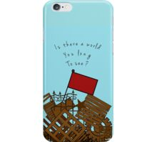Beyond the barricade iPhone Case/Skin