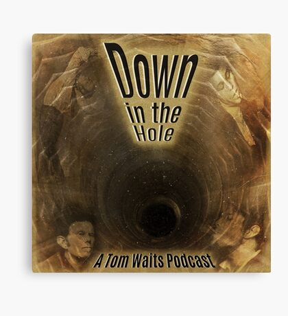 Down in the Hole Podcast Canvas Print