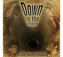 Down in the Hole Podcast Photographic Print