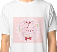 A Note of Love Classic T-Shirt