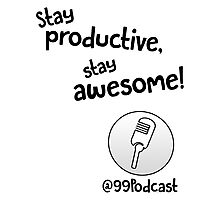 Stay Productive, Stay Awesome - 99% Perspiration Photographic Print