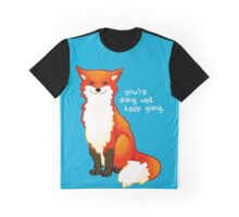 """""""You're doing well. Keep going."""" Fox Graphic T-Shirt"""