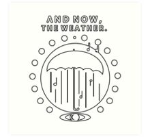 The Weather Art Print