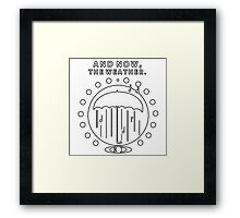 The Weather Framed Print
