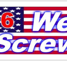 Bumper Sticker 2016 Series: so Screwed Sticker