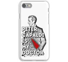 Peter Capaldi  is my Doctor iPhone Case/Skin