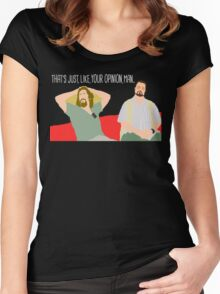The Big Lebowski - Just Your Opinion Man Women's Fitted Scoop T-Shirt