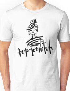 Top-Knotch Unisex T-Shirt