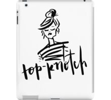 Top-Knotch iPad Case/Skin