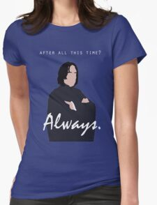 "Snape - ""Always"" Womens Fitted T-Shirt"